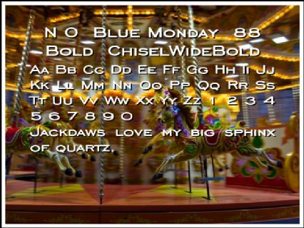 N O  Blue Monday  88 Bold  ChiselWideBold Font Preview