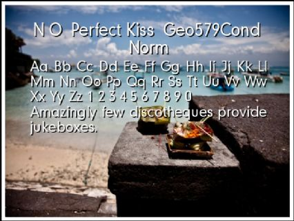 N O  Perfect Kiss  Geo579Cond  Norm Font Preview